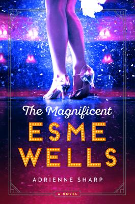 The Magnificent Esme Wells: A Novel Cover Image