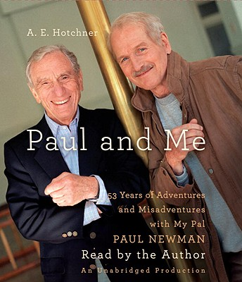 Paul and Me: Fifty-three Years of Adventures and Misadventures with My Pal Paul Newman Cover Image