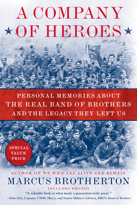 A Company of Heroes: Personal Memories about the Real Band of Brothers and the Legacy They Left Us Cover Image