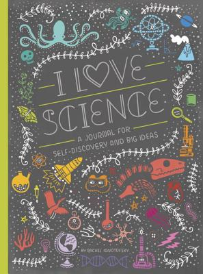 I Love Science: A Journal for Self-Discovery and Big Ideas Cover Image