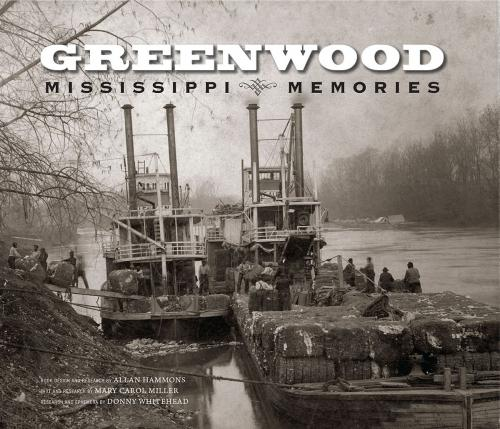 Greenwood: Mississippi Memories, Vol. 1 Cover Image