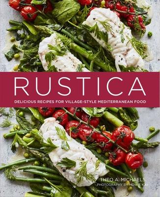 Rustica: Delicious Recipes for Village-style Mediterranean food Cover Image