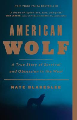 American Wolf: A True Story of Survival and Obsession in the West Cover Image