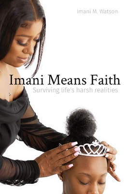 Imani Means Faith: Surviving life's harsh realities Cover Image
