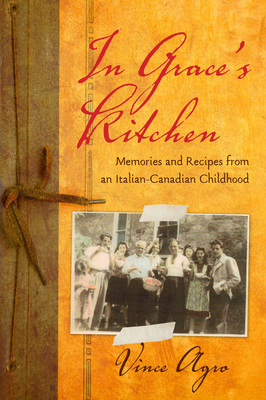 In Grace's Kitchen: Memories and Recipes from an Italian-Canadian Childhood Cover Image