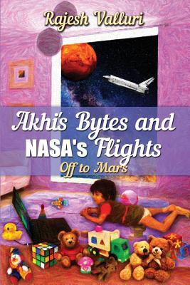 Akhi's Bytes and NASA's Flights: Off to Mars Cover Image