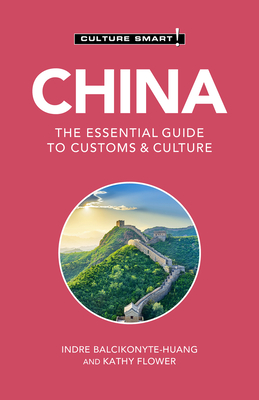 China - Culture Smart!: The Essential Guide to Customs & Culture Cover Image