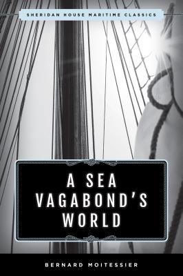 A Sea Vagabond's World: Boats and Sails, Distant Shores, Islands and Lagoons Cover Image