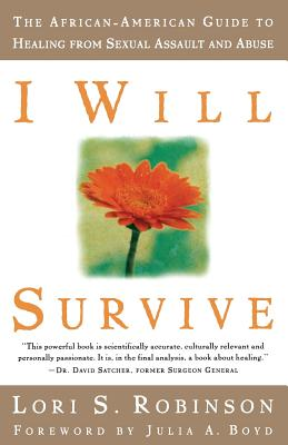 I Will Survive: The African-American Guide to Healing from Sexual Assault and Abuse Cover Image