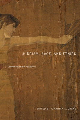 Judaism, Race, and Ethics: Conversations and Questions (Dimyonot #8) Cover Image