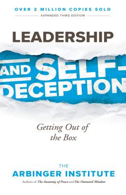 Leadership and Self-Deception: Getting Out of the Box Cover Image