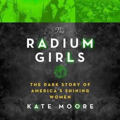 The Radium Girls: The Dark Story of America's Shining Women Cover Image