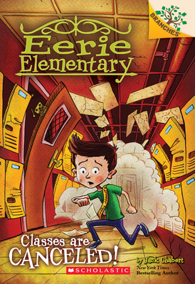Classes Are Canceled!: A Branches Book (Eerie Elementary #7) Cover Image