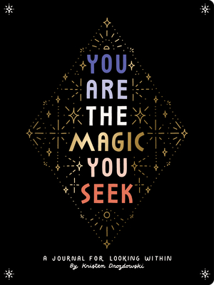 You Are the Magic You Seek: A Journal for Looking Within Cover Image