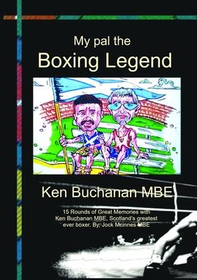 My Pal The Boxing Legend Ken Buchanan Cover Image