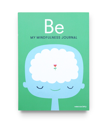 Be: My Mindfulness Journal Cover Image