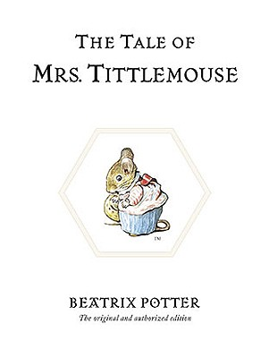 The Tale of Mrs. Tittlemouse (Peter Rabbit #11) Cover Image