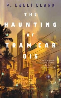 The Haunting of Tram Car 015 (Dead Djinn Universe) Cover Image
