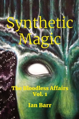 Synthetic Magic: The Bloodless Affairs Vol. 1 Cover Image