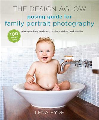 The Design Aglow Posing Guide for Family Portrait Photography Cover