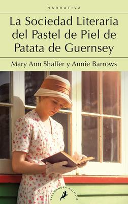 La sociedad literaria del pastel de piel de patata de Guernsey / The Guernsey Literary and Potato Peel Society Cover Image