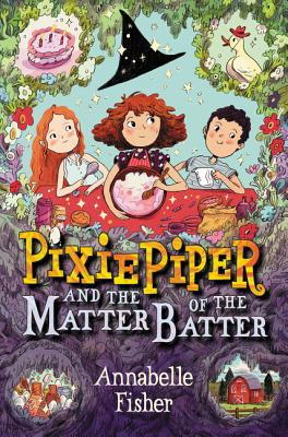 Cover for Pixie Piper and the Matter of the Batter