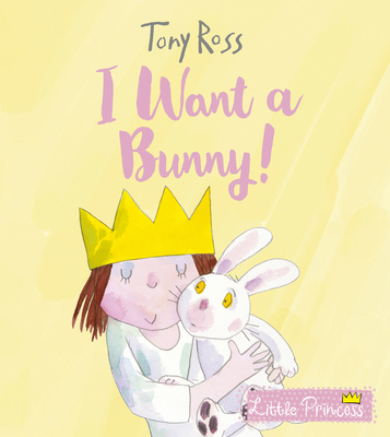I Want a Bunny! (Little Princess) Cover Image