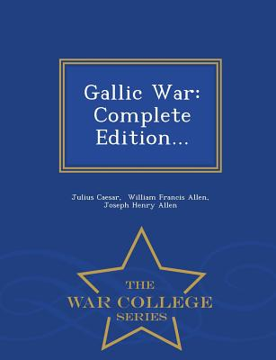 Gallic War: Complete Edition... - War College Series Cover Image