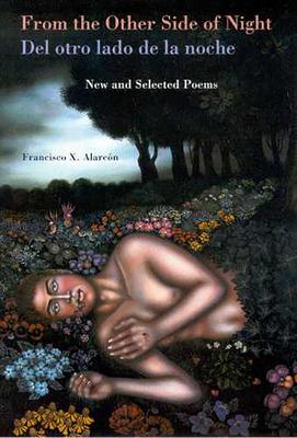 From the Other Side of Night/Del otro lado de la noche: New and Selected Poems (Camino del Sol ) Cover Image