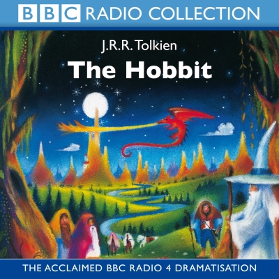 The Hobbit: The Acclaimed Radio 4 Dramatisation (BBC Radio Collection) Cover Image
