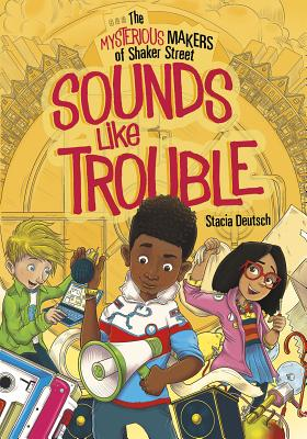 Cover for Sounds Like Trouble (Mysterious Makers of Shaker Street)
