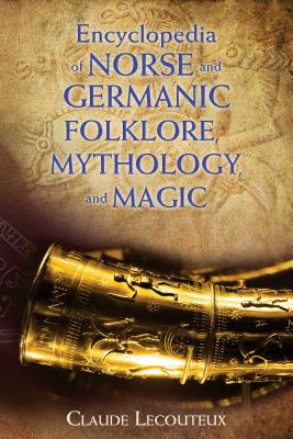 Encyclopedia of Norse and Germanic Folklore, Mythology, and Magic Cover Image