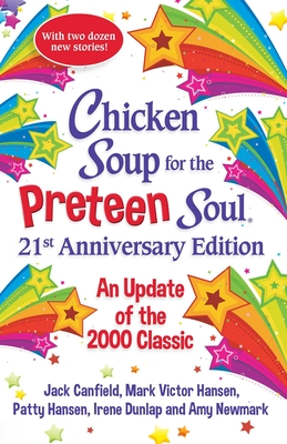 Chicken Soup for the Preteen Soul 21st Anniversary Edition: An Update of the 2000 Classic Cover Image