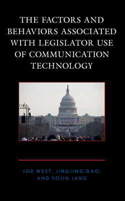 The Factors and Behaviors Associated with Legislator Use of Communication Technology Cover Image