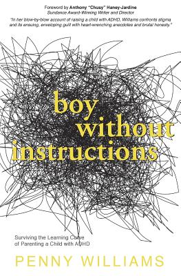 Boy Without Instructions: Surviving the Learning Curve of Parenting a Child with ADHD Cover Image