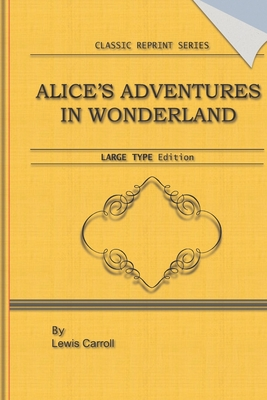 Alice's Adventure in Wonderland: Large Print Edition: Classic Novel Reprint Cover Image