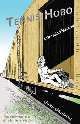 Tennis Hobo: A Derailed Memoir Cover Image