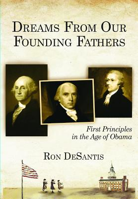 Dreams from Our Founding Fathers: First Principles in the Age of Abama Cover Image