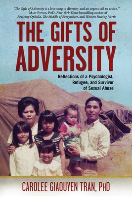 The Gifts of Adversity: Reflections of a Psychologist, Refugee, and Survivor of Sexual Abuse Cover Image