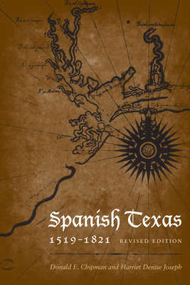 Spanish Texas, 1519-1821: Revised Edition (Clifton and Shirley Caldwell Texas Heritage #14) Cover Image