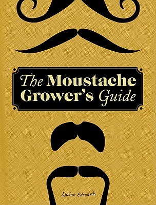 The Moustache Grower's Guide Cover