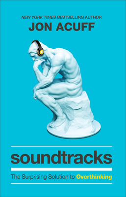 Soundtracks: The Surprising Solution to Overthinking Cover Image