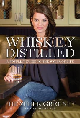 Whiskey Distilled: A Populist Guide to the Water of Life Cover Image