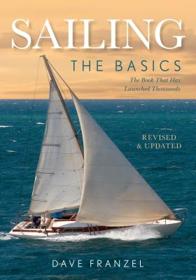 Sailing: The Basics: The Book That Has Launched Thousands Cover Image