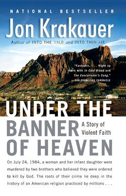 Under the Banner of Heaven: A Story of Violent Faith Cover Image