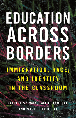 Education Across Borders: Immigration, Race, and Identity in the Classroom cover