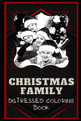 Christmas Family Distressed Coloring Book: Artistic Adult Coloring Book Cover Image