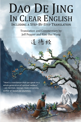 Dao De Jing in Clear English: Including a Step-by-Step Translation Cover Image