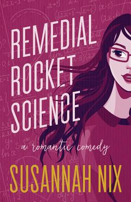 Remedial Rocket Science: A Romantic Comedy Cover Image