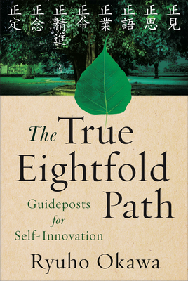 The True Eightfold Path: Guideposts for Self-Innovation Cover Image